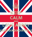 KEEP CALM AND LOVE ABBEY xoxoxoxoxoxoxoxo - Personalised Large Wall Decal