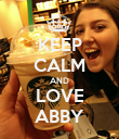 KEEP CALM AND LOVE ABBY - Personalised Poster large