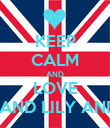 KEEP CALM AND LOVE ABBY AND LILY AND LISA - Personalised Poster large