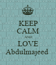 KEEP CALM AND LOVE Abdulmajeed  - Personalised Poster large