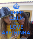 KEEP CALM AND LOVE ABELHINHA  - Personalised Poster large