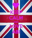 KEEP CALM AND LOVE ABI - Personalised Poster large