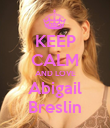 KEEP CALM AND LOVE Abigail Breslin - Personalised Poster large