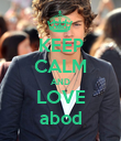KEEP CALM AND LOVE abod - Personalised Poster large