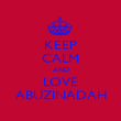 KEEP CALM AND LOVE ABUZINADAH - Personalised Poster large