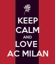 KEEP CALM AND LOVE  AC MILAN - Personalised Poster large