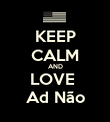 KEEP CALM AND LOVE  Ad Não - Personalised Poster large