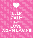 KEEP CALM AND LOVE  ADAM LAVINE - Personalised Poster large