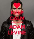 KEEP CALM AND LOVE ADAM LEVINE - Personalised Poster large
