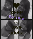 KEEP CALM AND love adella - Personalised Poster large