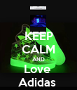 KEEP CALM AND Love  Adidas  - Personalised Poster large