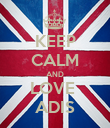 KEEP CALM AND LOVE  ADIS - Personalised Poster large