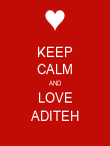 KEEP CALM AND LOVE ADITEH - Personalised Poster large