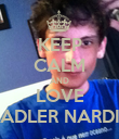 KEEP CALM AND LOVE ADLER NARDI - Personalised Poster large