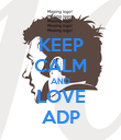 KEEP CALM AND LOVE ADP - Personalised Poster large