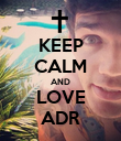 KEEP CALM AND LOVE ADR - Personalised Poster large