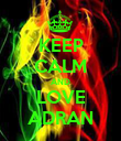 KEEP CALM AND LOVE ADRAN - Personalised Poster large