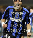 KEEP CALM AND LOVE ADRIANO - Personalised Poster large