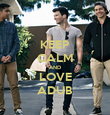 KEEP CALM AND LOVE ADUB - Personalised Poster large