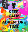 KEEP  CALM AND LOVE ADVENTURE TIME - Personalised Poster large