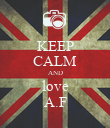 KEEP CALM AND love A.F - Personalised Poster small