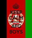 KEEP CALM AND LOVE AFG BOYS - Personalised Poster large