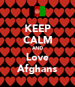 KEEP CALM AND Love Afghans - Personalised Poster large
