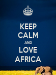 KEEP CALM AND LOVE AFRICA - Personalised Poster large