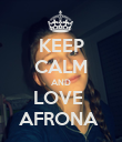 KEEP CALM AND LOVE  AFRONA  - Personalised Poster large