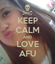 KEEP CALM AND LOVE AFU - Personalised Poster large