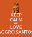 KEEP CALM AND LOVE AGGRO SANTOS - Personalised Poster large