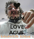 KEEP CALM AND LOVE AGUS. - Personalised Poster large
