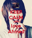 KEEP CALM AND love Ahmed - Personalised Poster large