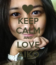 KEEP CALM AND LOVE AIKO - Personalised Poster large