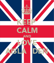 KEEP  CALM AND LOVE AISLA   DEN - Personalised Poster large