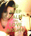 KEEP CALM AND LOVE AISLING - Personalised Poster large