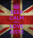 KEEP CALM AND LOVE AISTE - Personalised Poster large