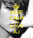 KEEP CALM AND LOVE AJ - Personalised Poster large