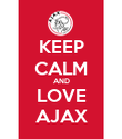 KEEP CALM AND LOVE AJAX - Personalised Poster large