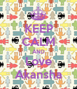 KEEP CALM AND Love Akansha - Personalised Poster large