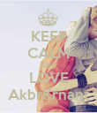 KEEP CALM AND LOVE AkbrKrnant - Personalised Poster large