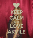 KEEP CALM AND LOVE AKVILE - Personalised Poster large