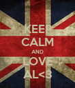 KEEP CALM AND LOVE AL<3 - Personalised Poster large