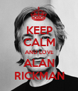 KEEP CALM AND LOVE ALAN RICKMAN - Personalised Poster large