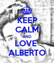 KEEP CALM AND LOVE  ALBERTO - Personalised Poster large