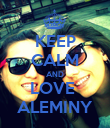 KEEP CALM AND LOVE  ALEMINY - Personalised Poster large