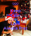 Keep Calm And Love Alessia Praz - Personalised Poster large