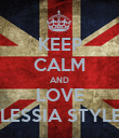KEEP CALM AND LOVE ALESSIA STYLES - Personalised Poster large