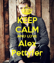 KEEP CALM AND LOVE Alex Pettyfer - Personalised Poster large