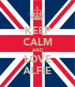 KEEP CALM AND LOVE ALFIE - Personalised Poster large